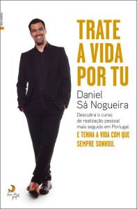 Trate a Vida Por Tu Daniel Sá Nogueira