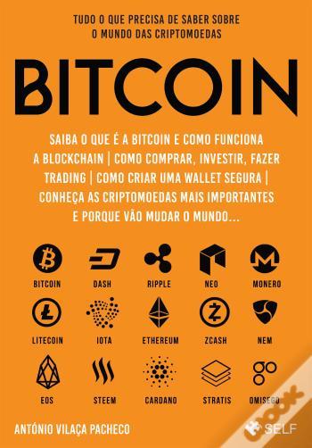 Bitcoin - Tudo o que precisa de saber sobre o mundo das criptomoedas